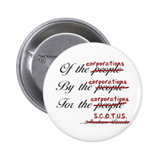 Of, By, For the Corporations Buttons