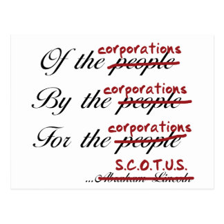 Of, By, For the Corporations Postcard