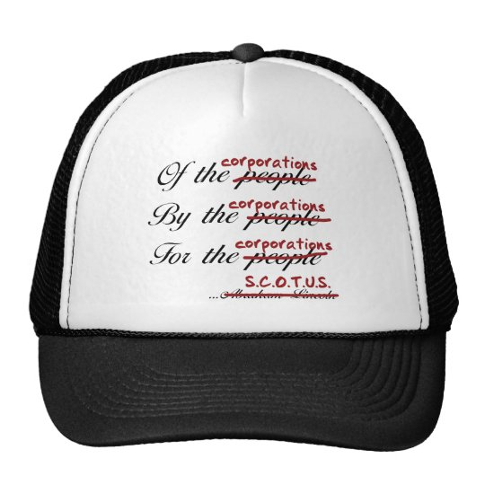 Of, By, For the Corporations Trucker Hat