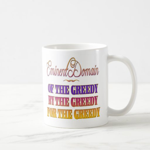 Of By For the Greedy Classic White Coffee Mug