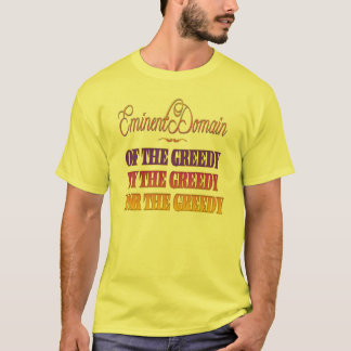 Of By For the Greedy T-Shirt