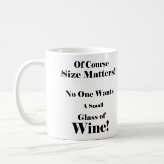 Of Coarse Size Matters! Coffee Mug