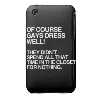 OF COURSE GAYS DRESS WELL iPhone 3 CASES