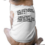 OF COURSE GAYS DRESS WELL.png Pet Tee Shirt