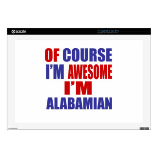 Of Course I Am Awesome I Am Alabamian Skin For Laptop