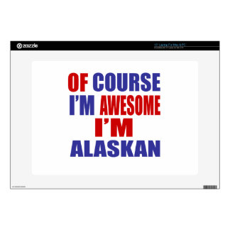 Of Course I Am Awesome I Am Alaskan Laptop Decal