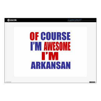 "Of Course I Am Awesome I Am Arkansan 15"" Laptop Skins"