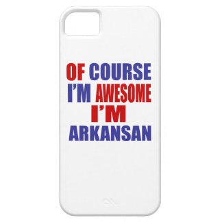 Of Course I Am Awesome I Am Arkansan iPhone SE/5/5s Case