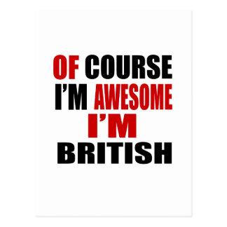 OF COURSE I AM AWESOME I AM BRITISH POSTCARD
