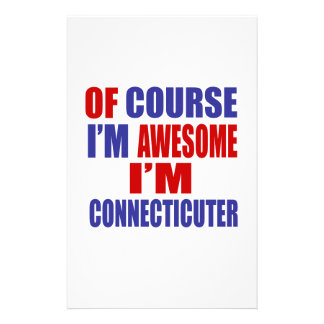 Of Course I Am Awesome I Am Connecticuter Stationery