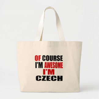 OF COURSE I AM AWESOME I AM CZECH LARGE TOTE BAG