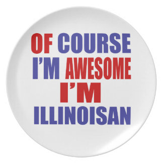 Of Course I Am Awesome I Am Illinoisan Plate