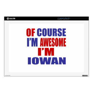 """Of Course I Am Awesome I Am Iowan 17"""" Laptop Decal"""