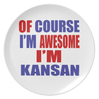 Of Course I Am Awesome I Am Kansan Dinner Plate