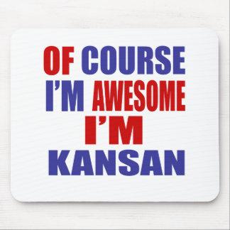 Of Course I Am Awesome I Am Kansan Mouse Pad