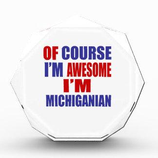 Of Course I Am Awesome I Am Michiganian Acrylic Award