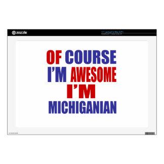 Of Course I Am Awesome I Am Michiganian Laptop Skins