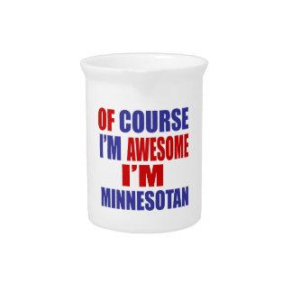 Of Course I Am Awesome I Am Minnesotan Beverage Pitcher