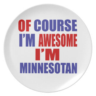 Of Course I Am Awesome I Am Minnesotan Melamine Plate