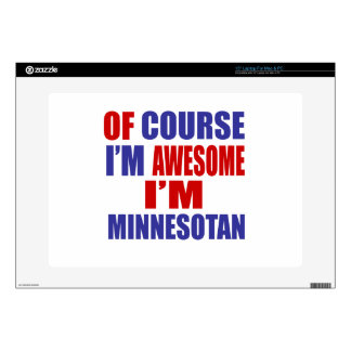 Of Course I Am Awesome I Am Minnesotan Skins For Laptops