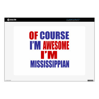Of Course I Am Awesome I Am Mississippian Skins For Laptops