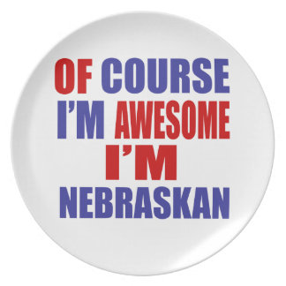 Of Course I Am Awesome I Am Nebraskan Plate