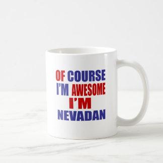 Of Course I Am Awesome I Am Nevadan Coffee Mug