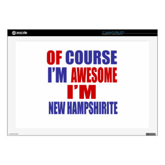 """Of Course I Am Awesome I Am New Hampshirite Decal For 17"""" Laptop"""