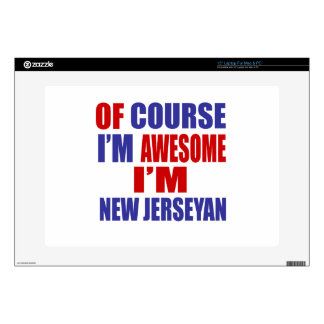 """Of Course I Am Awesome I Am New Jerseyan 15"""" Laptop Skins"""