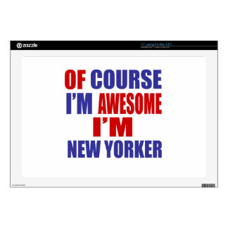 Of Course I Am Awesome I Am New Yorker Laptop Decal