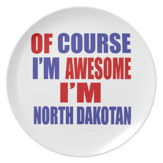 Of Course I Am Awesome I Am North Dakotan Melamine Plate