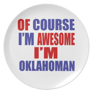 Of Course I Am Awesome I Am Oklahoman Plate