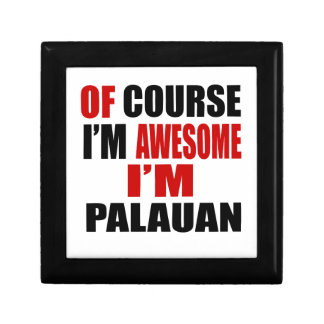 OF COURSE  I AM AWESOME I AM PALAUAN GIFT BOX