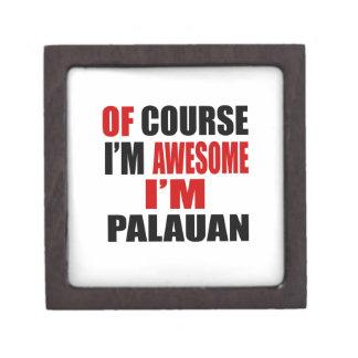 OF COURSE  I AM AWESOME I AM PALAUAN KEEPSAKE BOX
