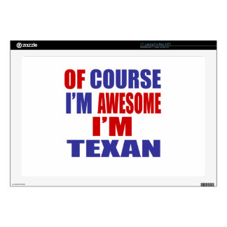 """Of Course I Am Awesome I Am Texan Decal For 17"""" Laptop"""