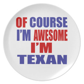 Of Course I Am Awesome I Am Texan Plate