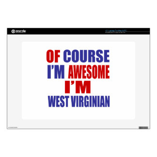 """Of Course I Am Awesome I Am West Virginian 15"""" Laptop Skin"""