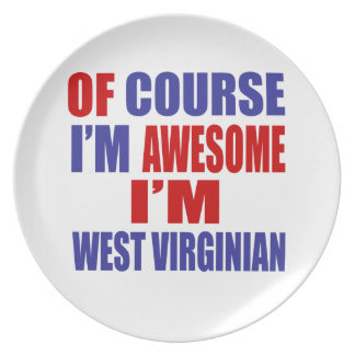 Of Course I Am Awesome I Am West Virginian Melamine Plate