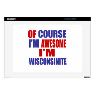 Of Course I Am Awesome I Am Wisconsinite Laptop Decal