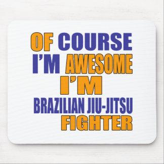 Of Course I Am Brazilian Jiu-Jitsu Fighter Mouse Pad