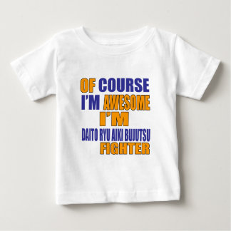 Of Course I Am Bujutsu Fighter Baby T-Shirt