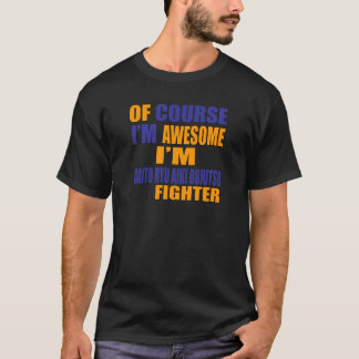 Of Course I Am Bujutsu Fighter T-Shirt