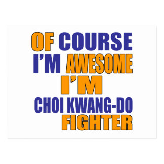Of Course I Am Choi Kwang Do Fighter Postcard