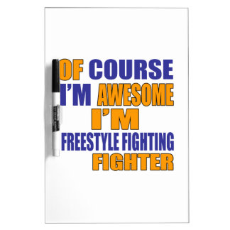 Of Course I Am Freestyle Fighting Fighter Dry-Erase Board