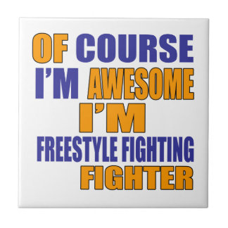 Of Course I Am Freestyle Fighting Fighter Tile