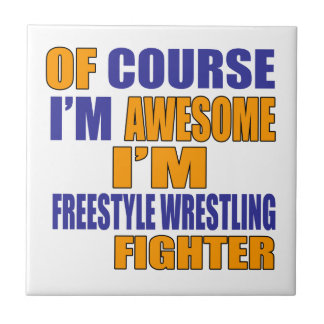 Of Course I Am Freestyle Wrestling Fighter Ceramic Tile