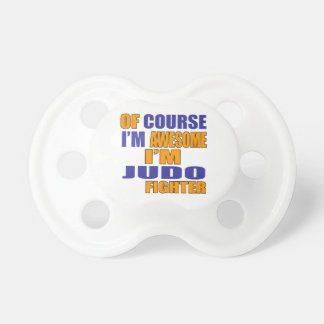 Of Course I Am Judo Fighter Pacifier