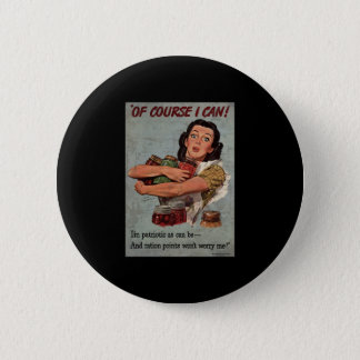 Of course I can! I'm as patriotic as can be Pinback Button