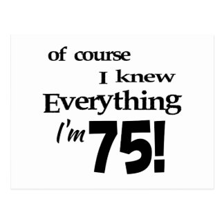 Of course I knew everything I'm 75 Postcard