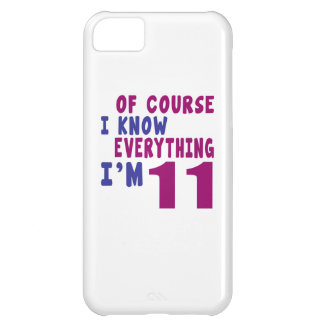 Of Course I Know Everything I Am 11 Case For iPhone 5C